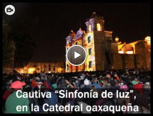 Sinfonia de luz en la Catedral oaxaqueña