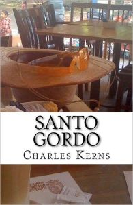 "Cover of book, ""Santo Gordo"" by Charles Kerns"
